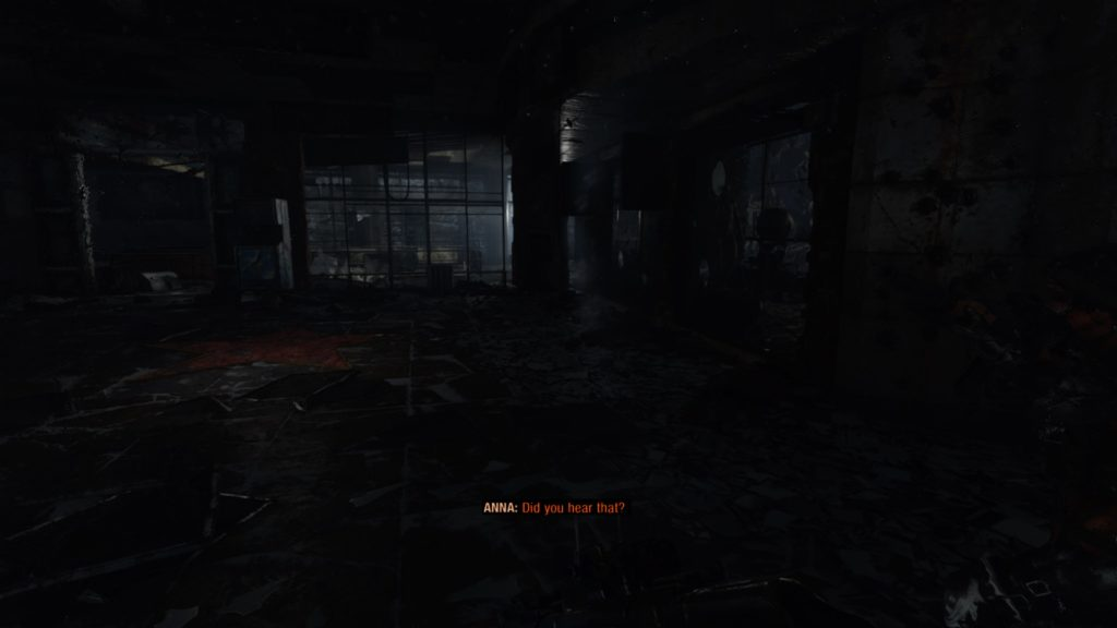 "Player walking through dark ruined building. Anna's subtitles read ""Did you hear that?"""