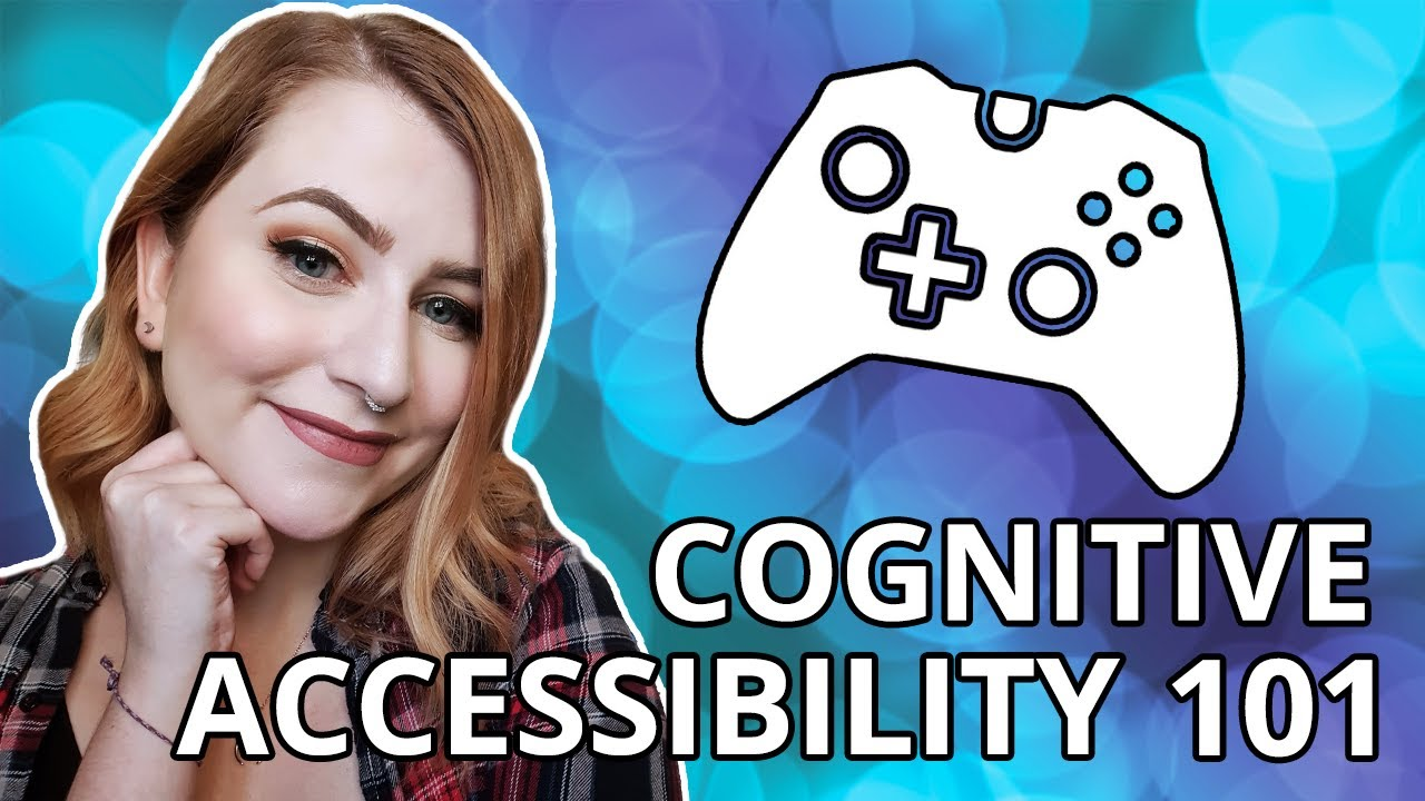 Cognitive Accessibility in Gaming 101 With Stacey Rebecca