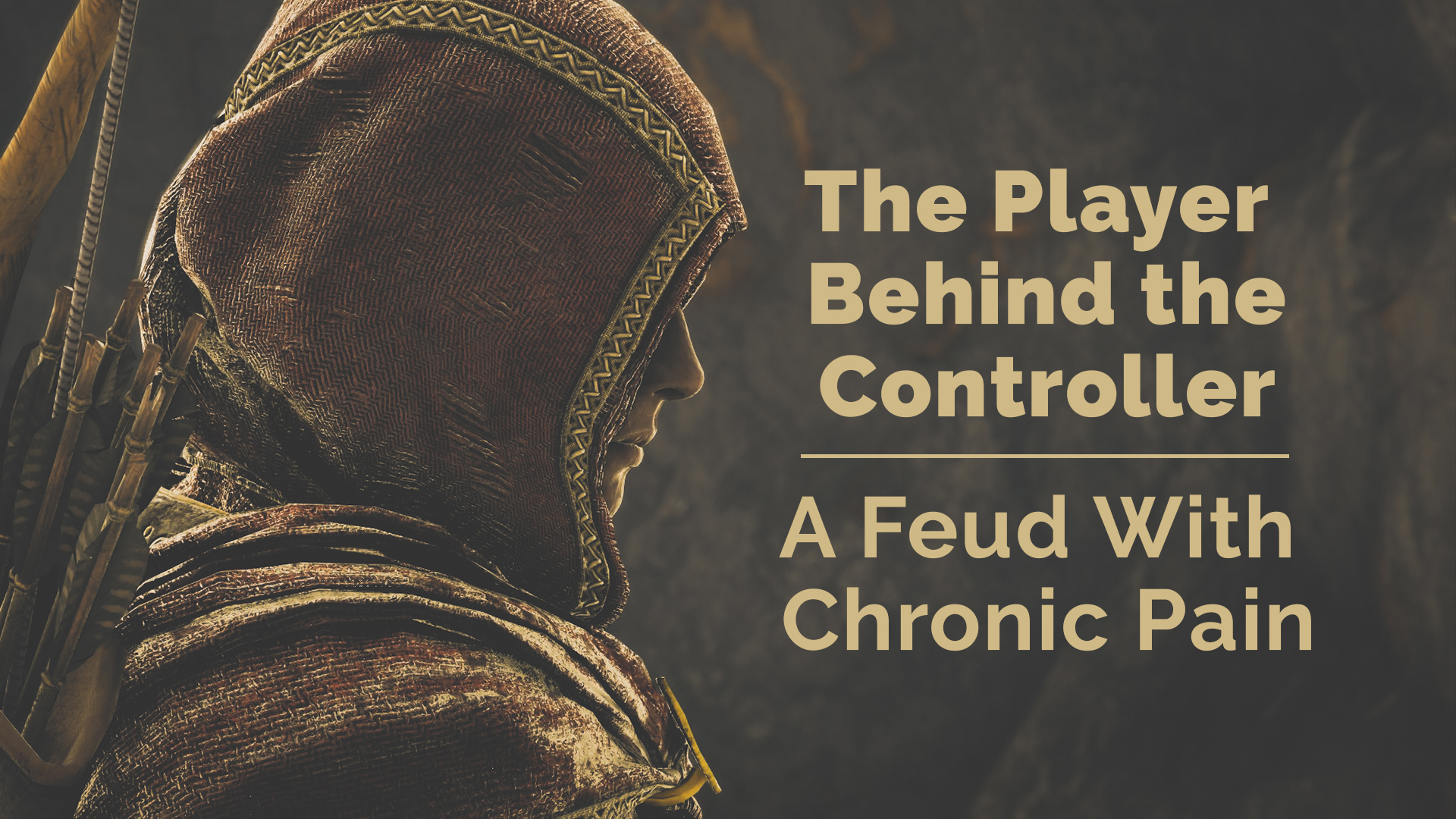 The Player Behind The Controller: A Feud with Chronic Pain